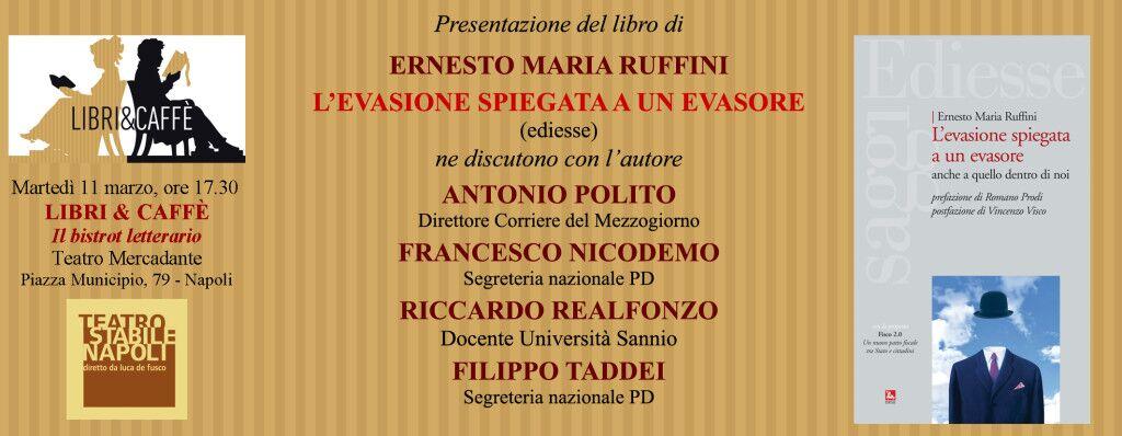 Presentazione del libro di Ernesto Maria Ruffini  L'EVASIONE SPIEGATA A UN EVASORE