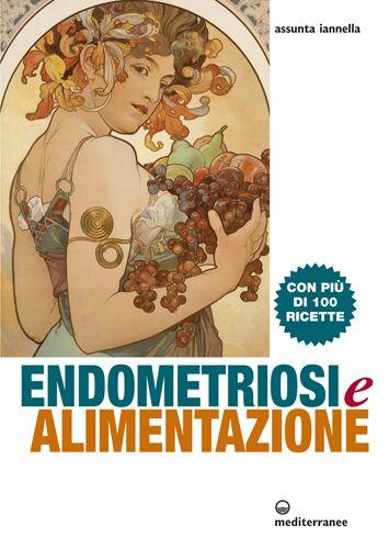 """Assunta Iannella presenta """"Endometriosi e alimentazione"""""""