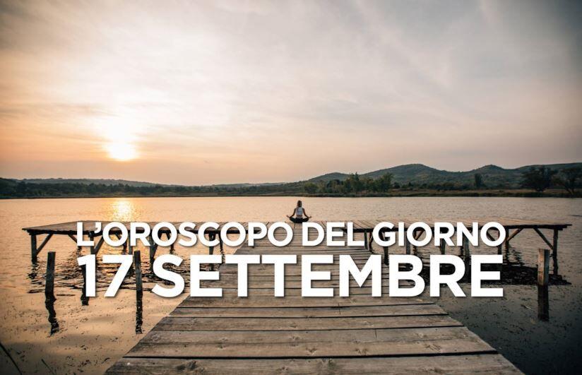 Oroscopo oggi 17 settembre