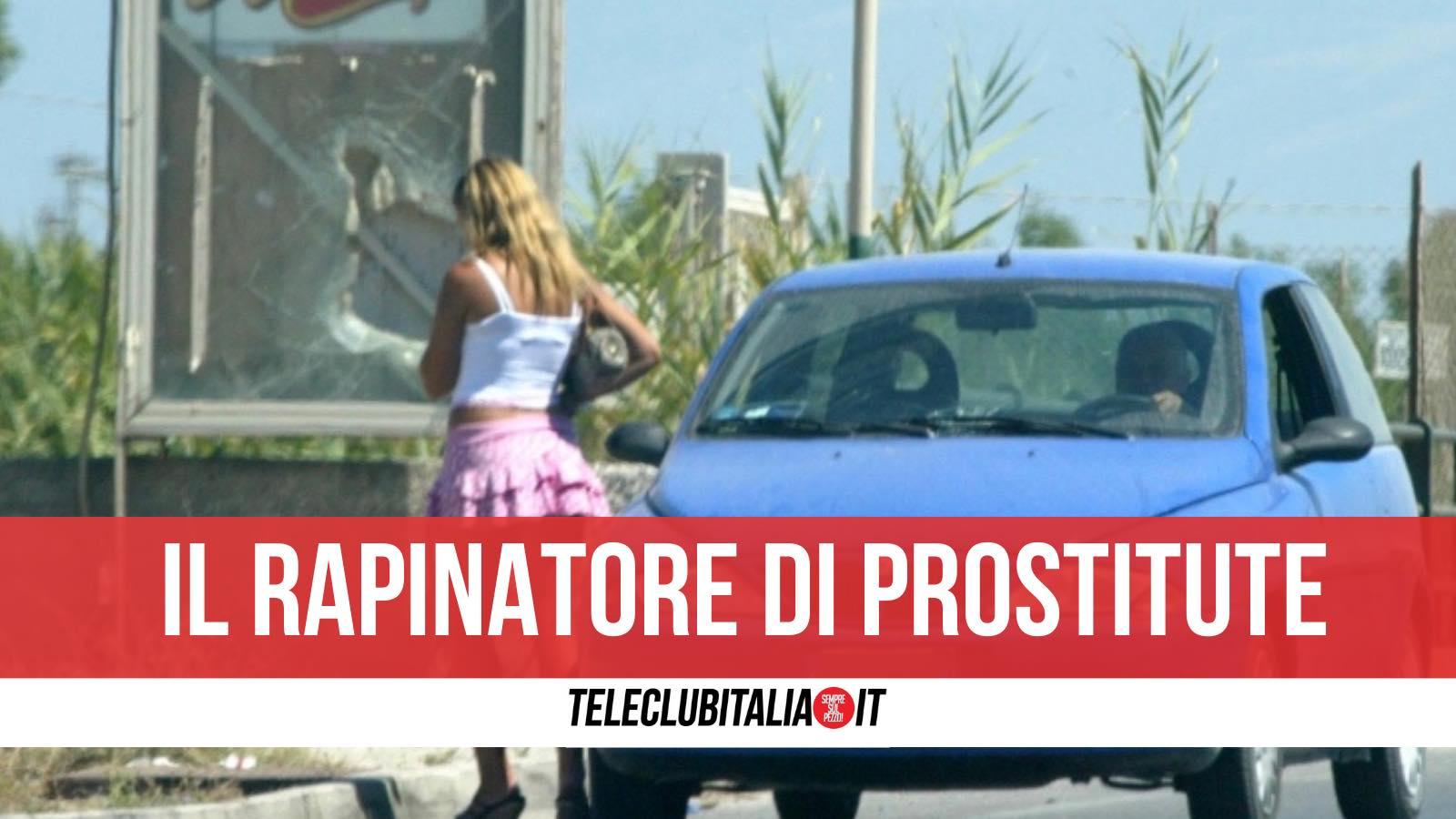 arrestato rapinatore seriale prostitute giugliano