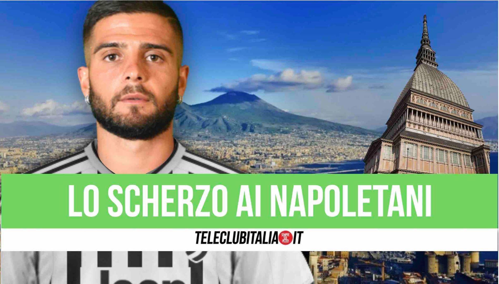 Insigne alla Juventus, lo scherzo ai tifosi napoletani
